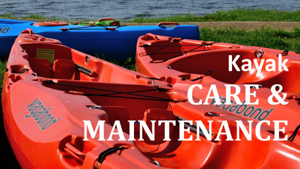 Kayak care and maintenance